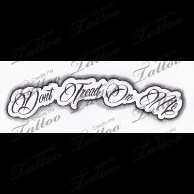 Marketplace Tattoo Don T Tread On Me Quote 17387 Createmytattoo Com Custom Tattoo Design Tattoo Lettering Custom Tattoo