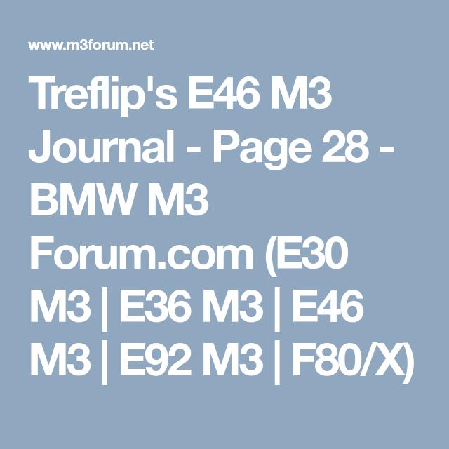 Treflip's E46 M3 Journal - Page 28 - BMW M3 Forum com (E30