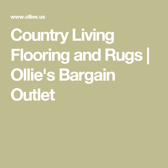 Country Living Flooring And Rugs | Ollieu0027s Bargain Outlet | Fridge Storage  | Pinterest | Country Living, Fridge Storage And Country