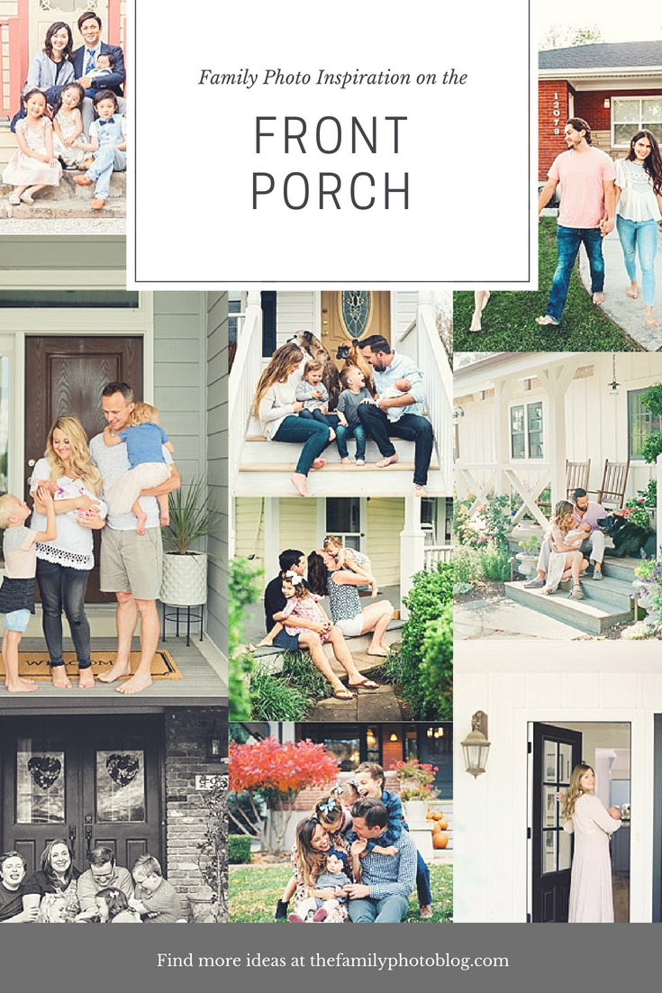 Front Porch Family Photos Family Photo Location Ideas Family