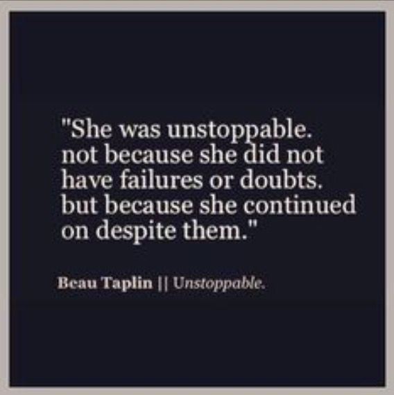 Be Unstoppable Quotes Quotes Life Quotes Love Quotes