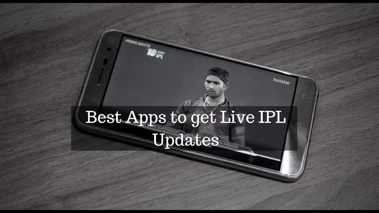 5 best smartphone apps to watch ipl matches online and get