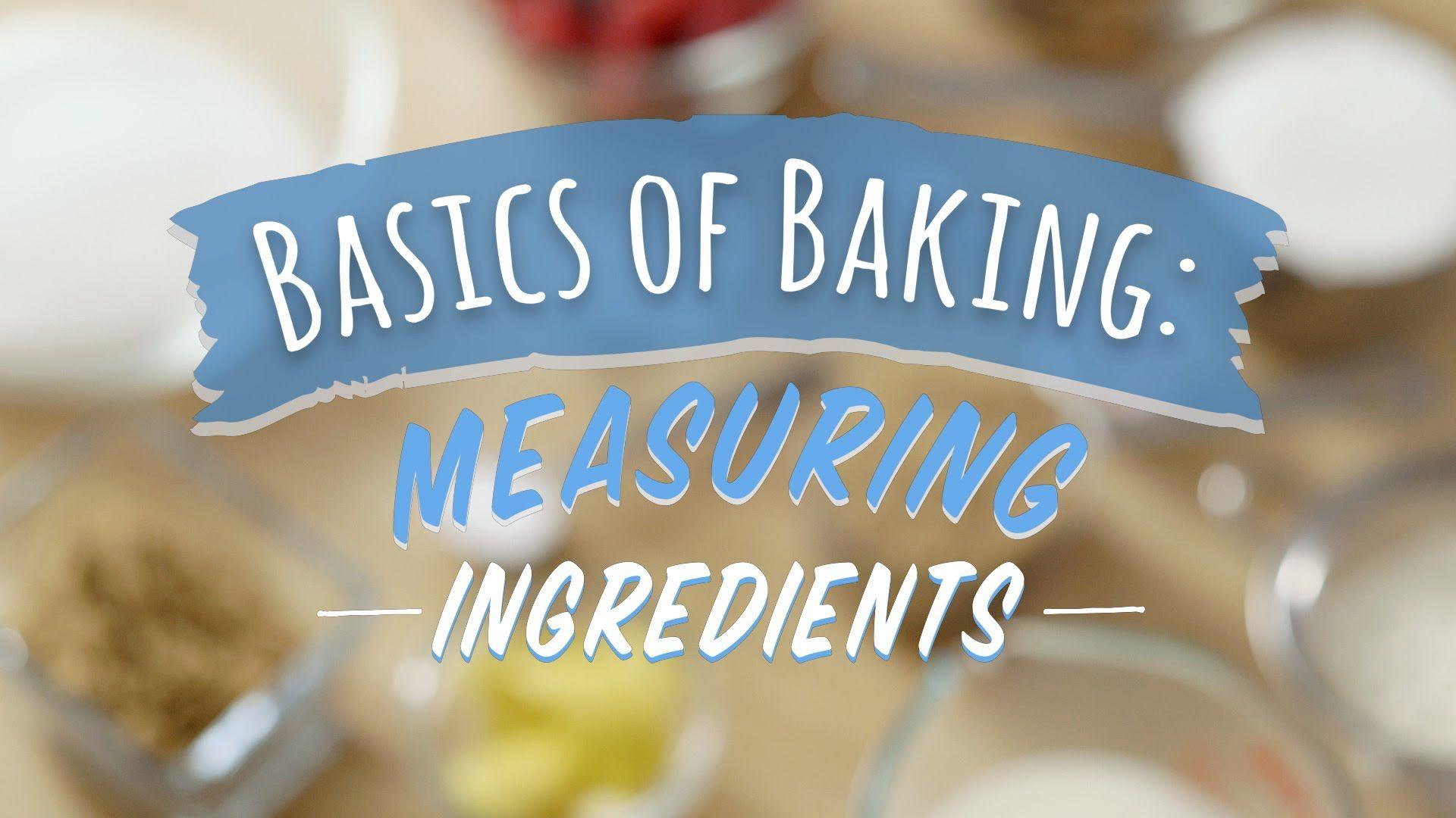 Basics Of Baking Measuring Ingre Nts