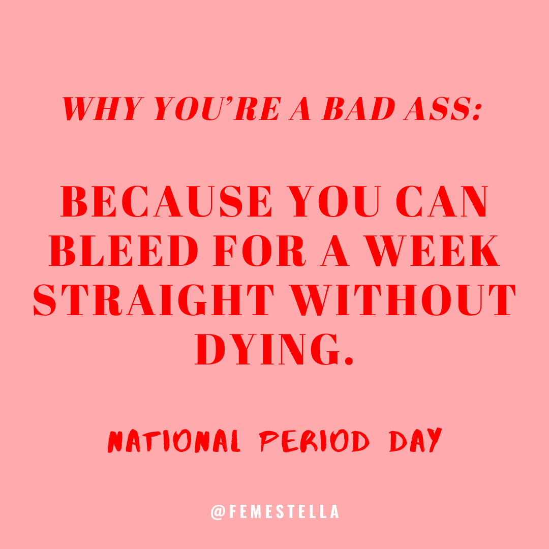 What Is National Period Day Feminist Quotes Feminism Quotes Feminist Humor
