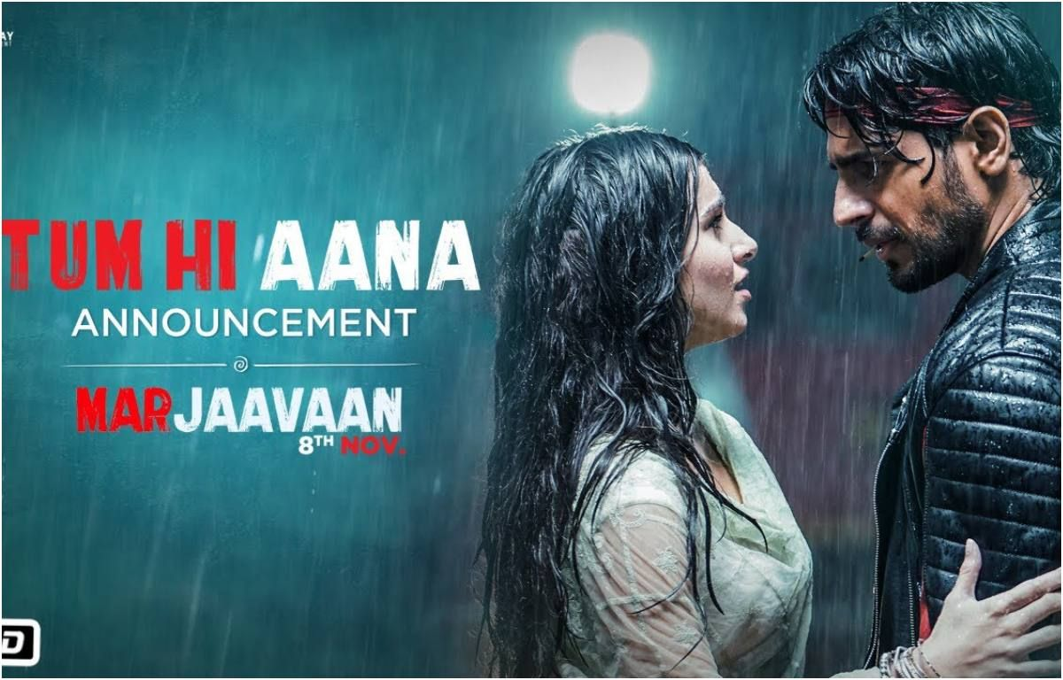 Tum Hi Aana From Marjaavaan Will Be Released On October 3rd 2019 In 2020 Romantic Songs Video Movie Songs Mp3 Song Download