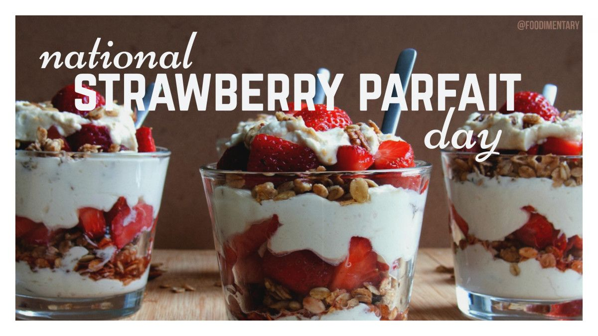 June 25th is National Strawberry Parfait Day (With images