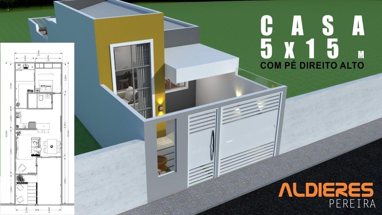 Casa Terrea 5 X 15 M Com Pe Direito Alto Youtube In 2021 Small Modern House Plans Modern House Plans Small Modern Home