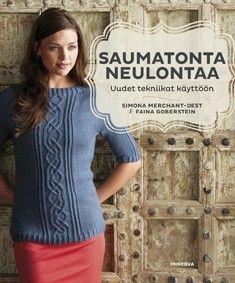 Saumatonta neulontaa : uudet tekniikat käyttöön /  Simona Merchant-Dest & Faina Goberstein