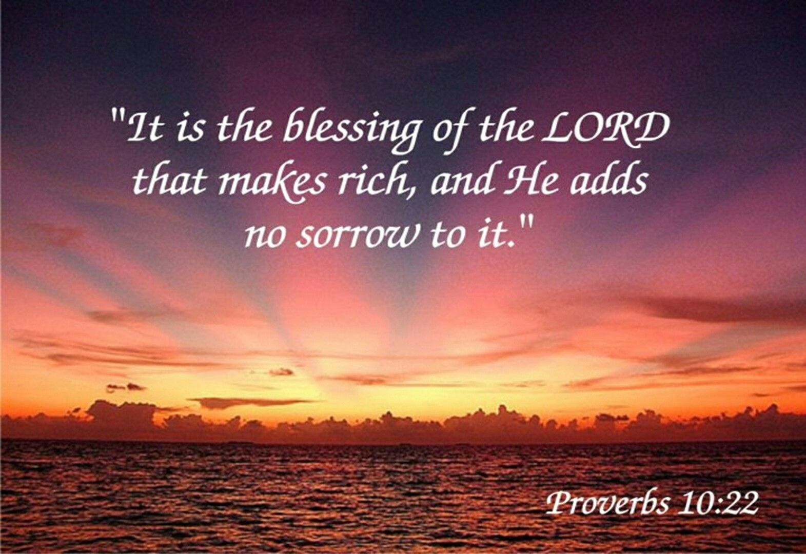 Proverbs 10:22 The blessing of the Lord makes one rich, and He adds no sorrow to it. | Proverbs 10, Proverbs, Bible promises