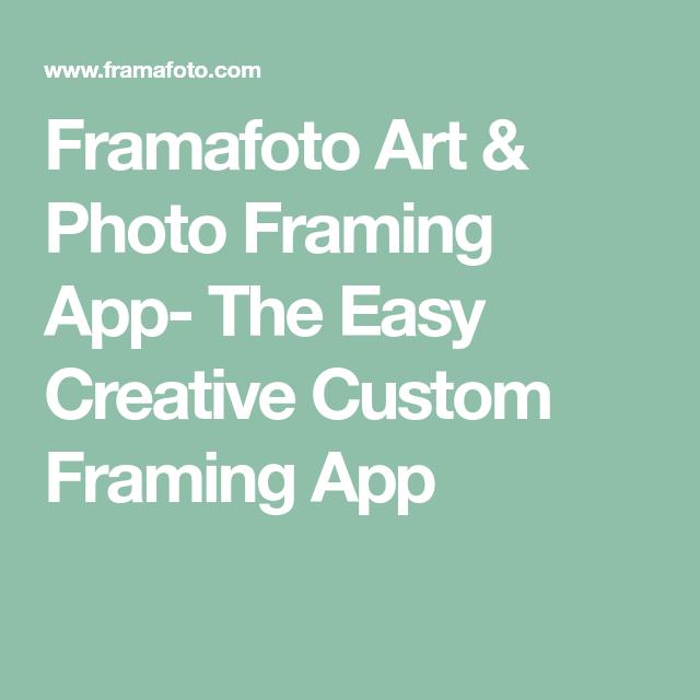 Framafoto Art & Photo Framing App- The Easy Creative Custom Framing ...