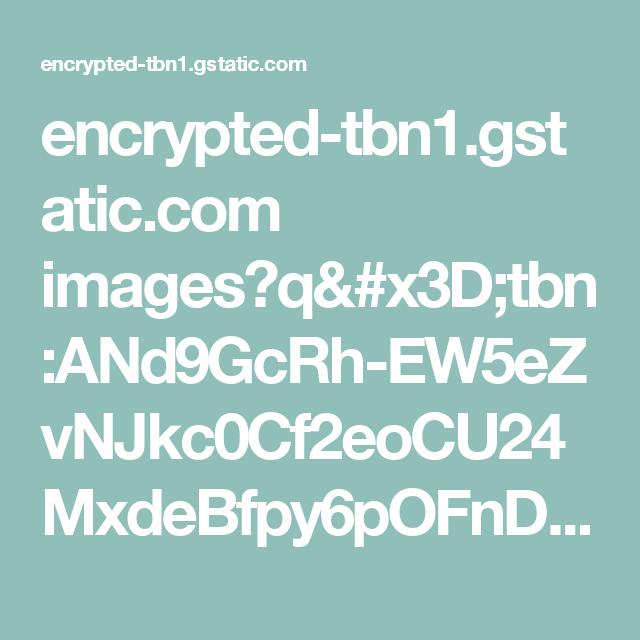 encrypted-tbn1.gstatic.com images?q=tbn:ANd9GcRh-EW5eZvNJkc0Cf2eoCU24MxdeBfpy6pOFnDKJYpGrhg4FHik