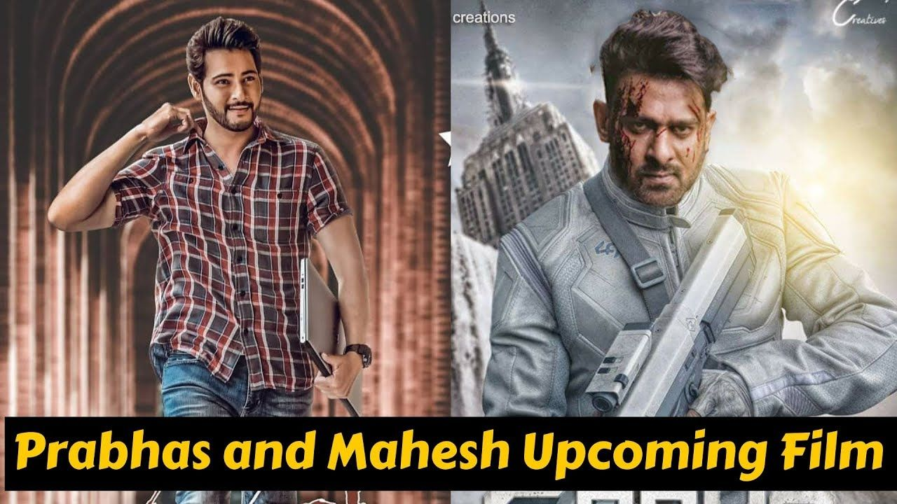 Prabhas and Mahesh Babu Upcoming Movies List 2019 with Cast