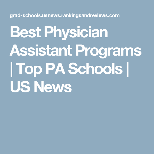 Best Pa Schools >> Best Physician Assistant Programs Top Pa Schools Us News