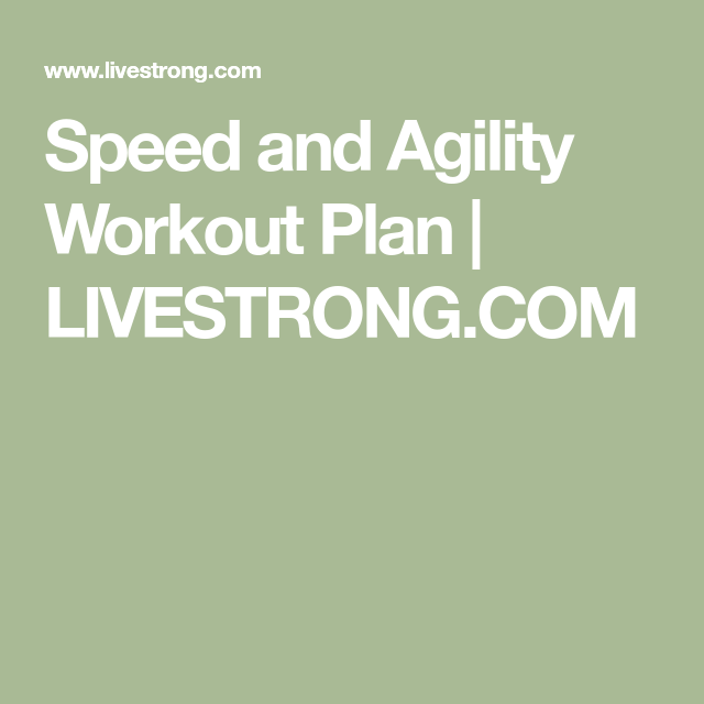 Speed and Agility Workout Plan #agilityworkouts Speed and Agility Workout Plan | LIVESTRONG.COM #agilityworkouts