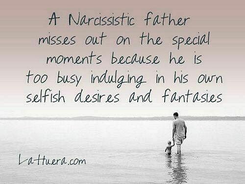 The Narcissistic Parent Of Special >> A Father Misses Out On The Special Moments Because He