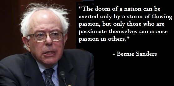 "Bernie Sanders Quotes Pleasing The Doom Of A Nation…""  Bernie Sanders  More At Http"