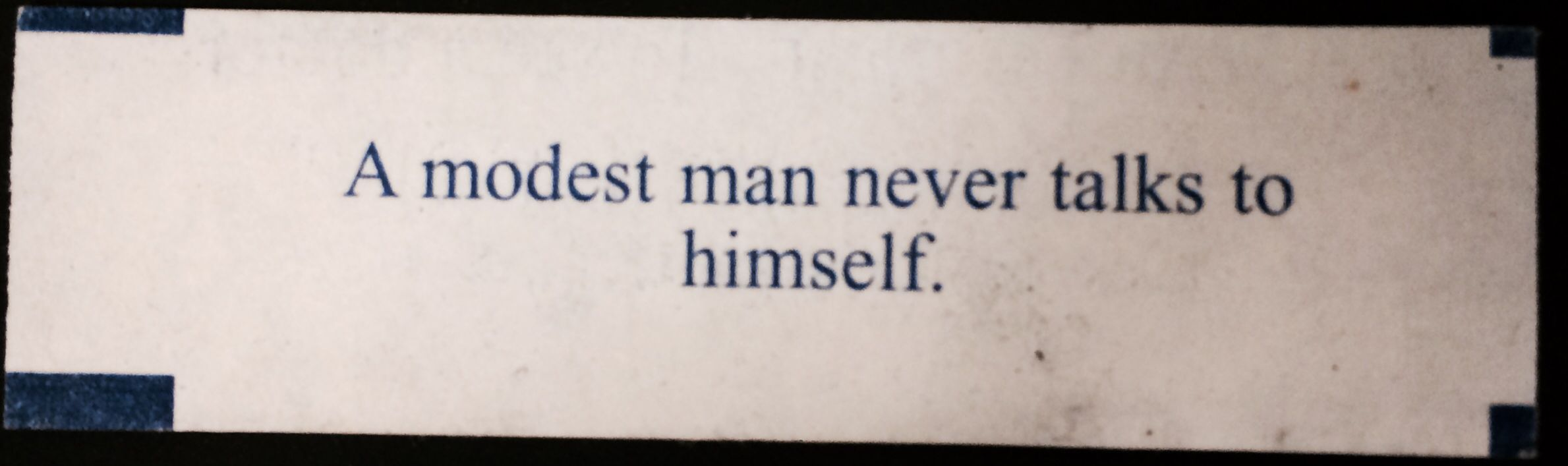 A modest man never talks to himself tattoo quotes