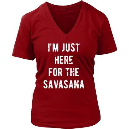 i'm just here for the savasana yoga t shirt  district