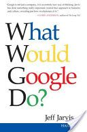 What Would Google Do? LP - Jeff Jarvis - Google Books  Extremely relevant for any decision maker in business.  Listen to this guy before you argue with him.