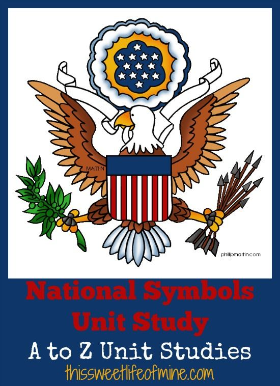 National Symbols Unit Study Patriotic Holidays Pinterest Study