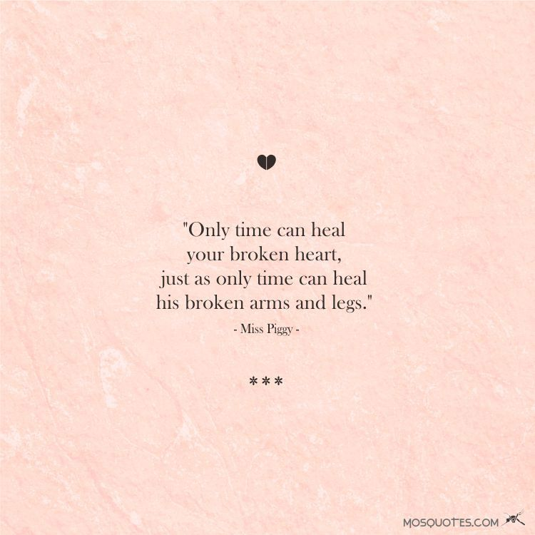 Famous Love Quotes from Celebrities Only time can heal your broken ...