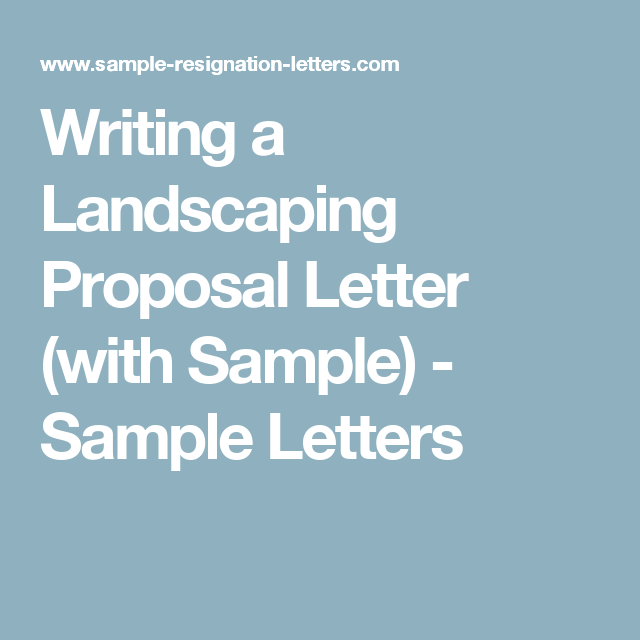 Writing a Landscaping Proposal Letter (with Sample) | Proposal letter