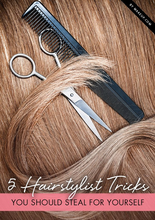 5 Hairstylist Tricks You Should Steal For Yourself Hairstylists