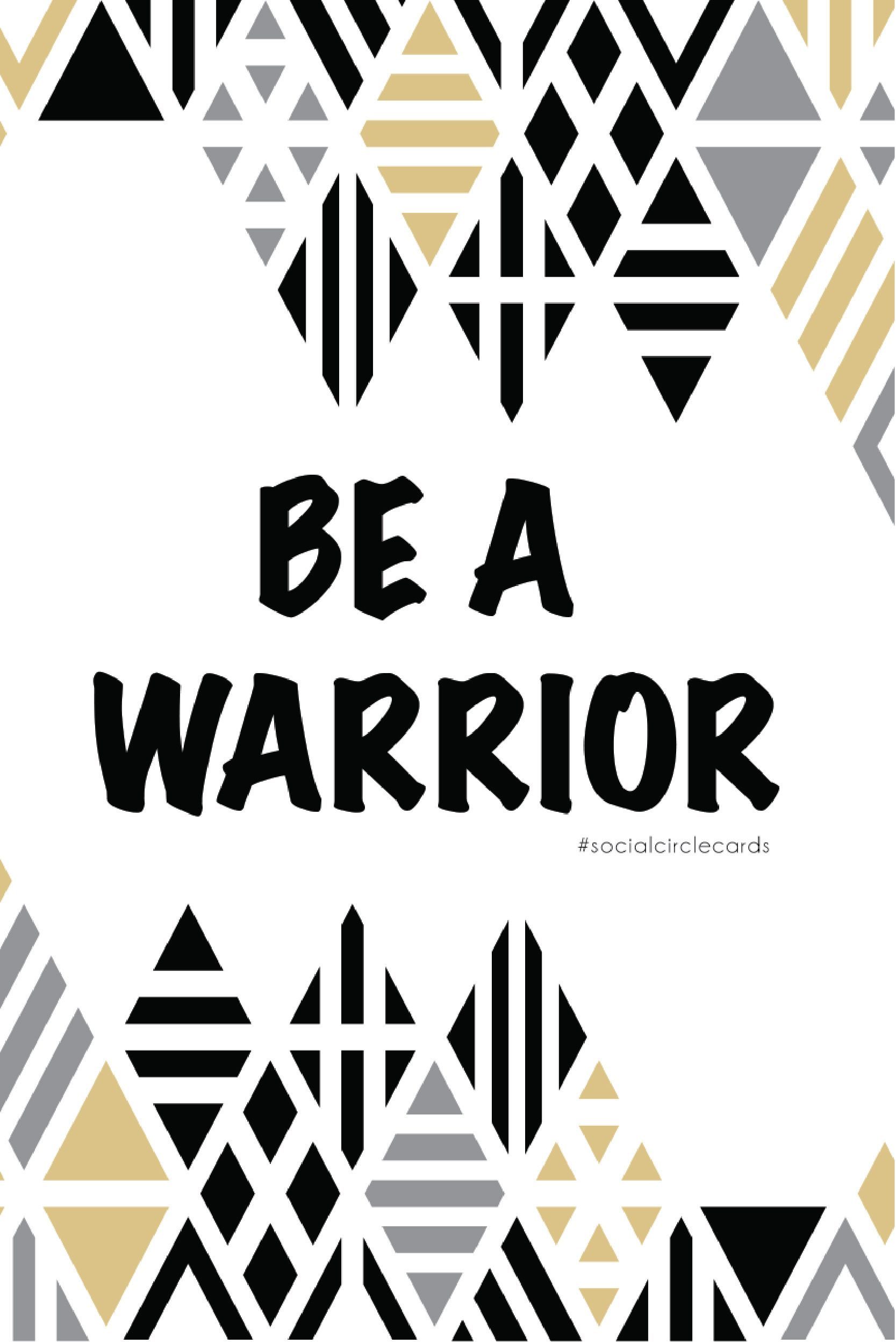 Free Printable Quote Be A Warrior