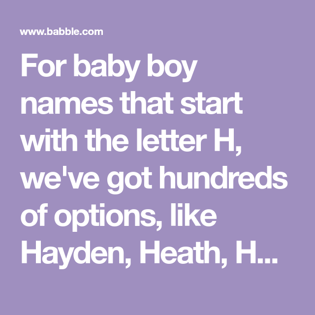 Boy Names That Start With H Baby Baby Baby Pinterest Baby