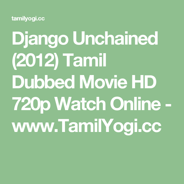 Django Unchained 2012 Tamil Dubbed Movie Hd 720p Watch Online