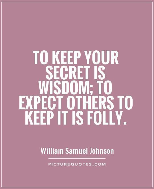 Picturequotes Com Secret Quotes Keeping Secrets Quotes Wisdom Quotes