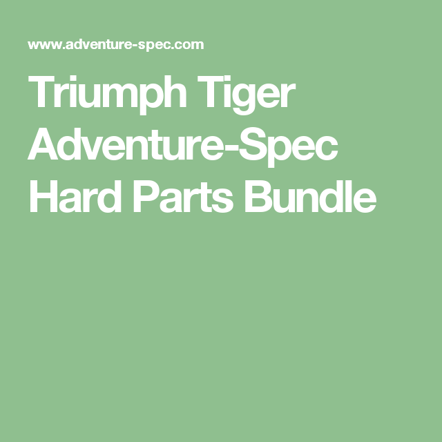 Triumph Tiger Adventure-Spec Hard Parts Bundle