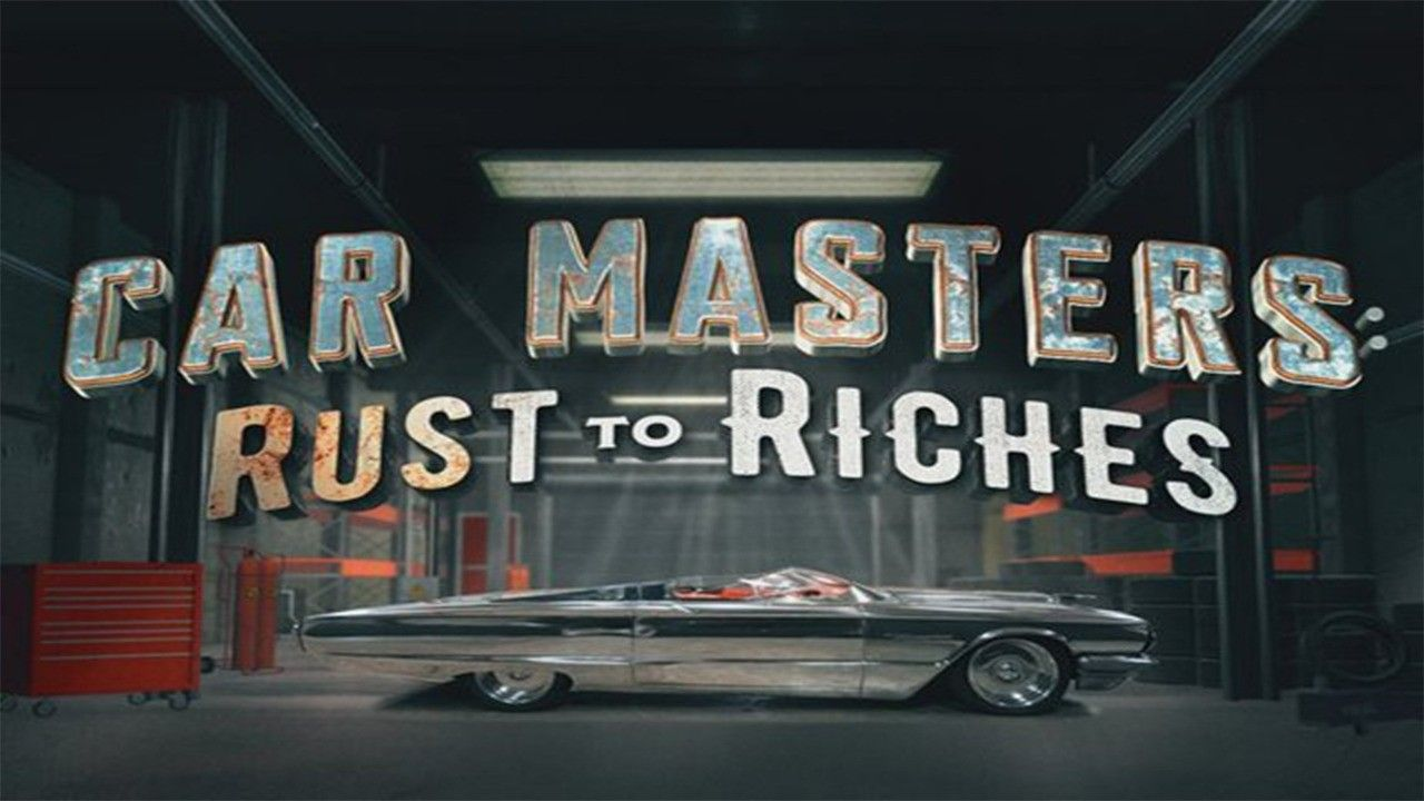 Car Masters Rust to Riches Car, Car restoration, Master