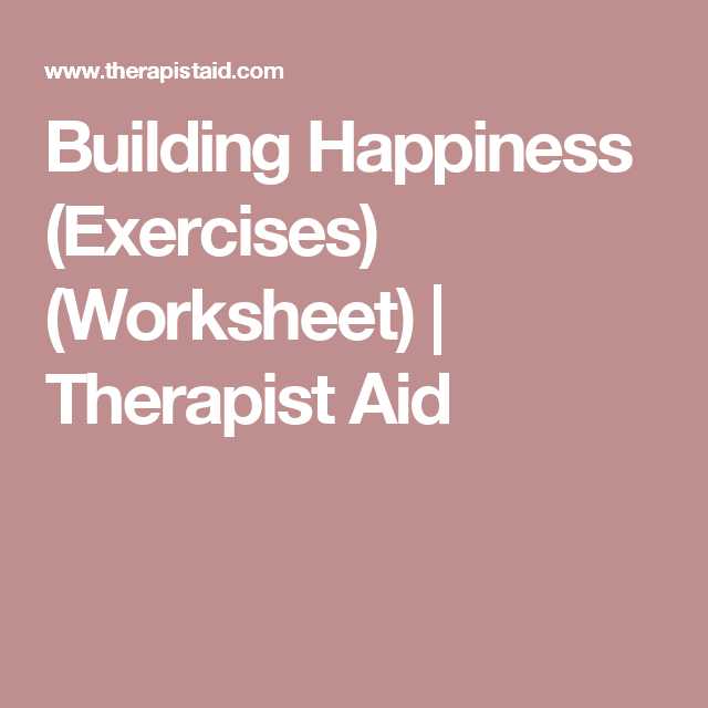 Building Happiness (Exercises) (Worksheet | Academic ...