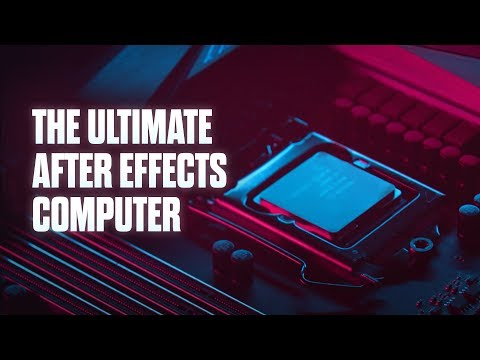 Building The World S Fastest After Effects Computer Youtube After Effects Adobe After Effects Tutorials After Effect Tutorial