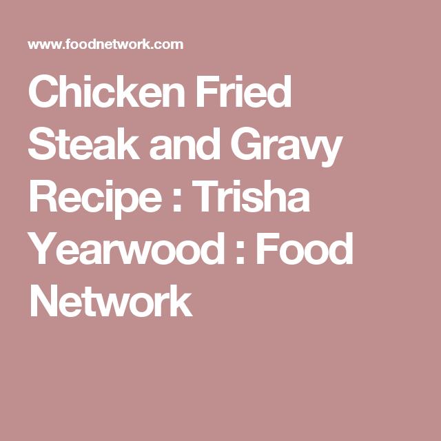 Chicken fried steak and gravy recipe trisha yearwood food chicken fried steak and gravy recipe trisha yearwood food network forumfinder Image collections