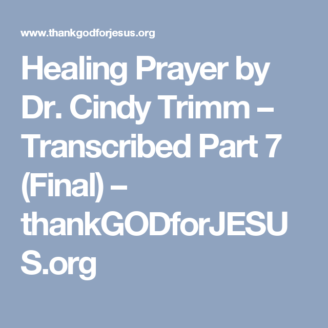 Healing Prayer by Dr  Cindy Trimm – Transcribed Part 7
