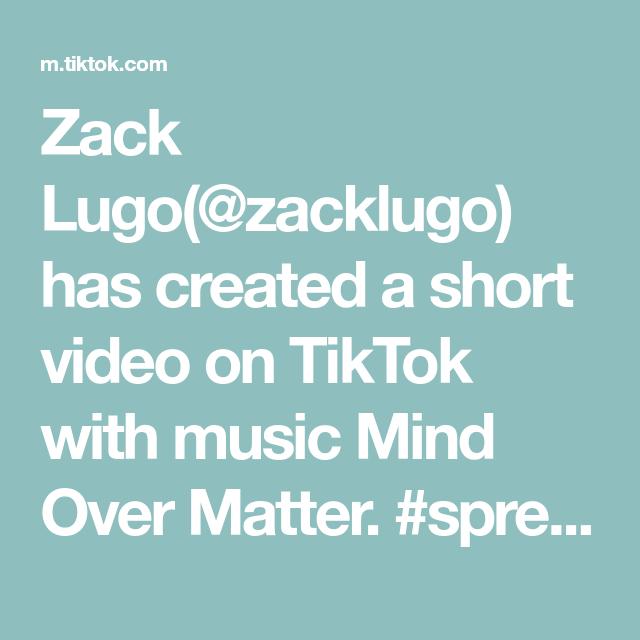 Zack Lugo Zacklugo Has Created A Short Video On Tiktok With Music Mind Over Matter Spreadpositivity Saveti Music Mood Singing Happy Birthday The Originals