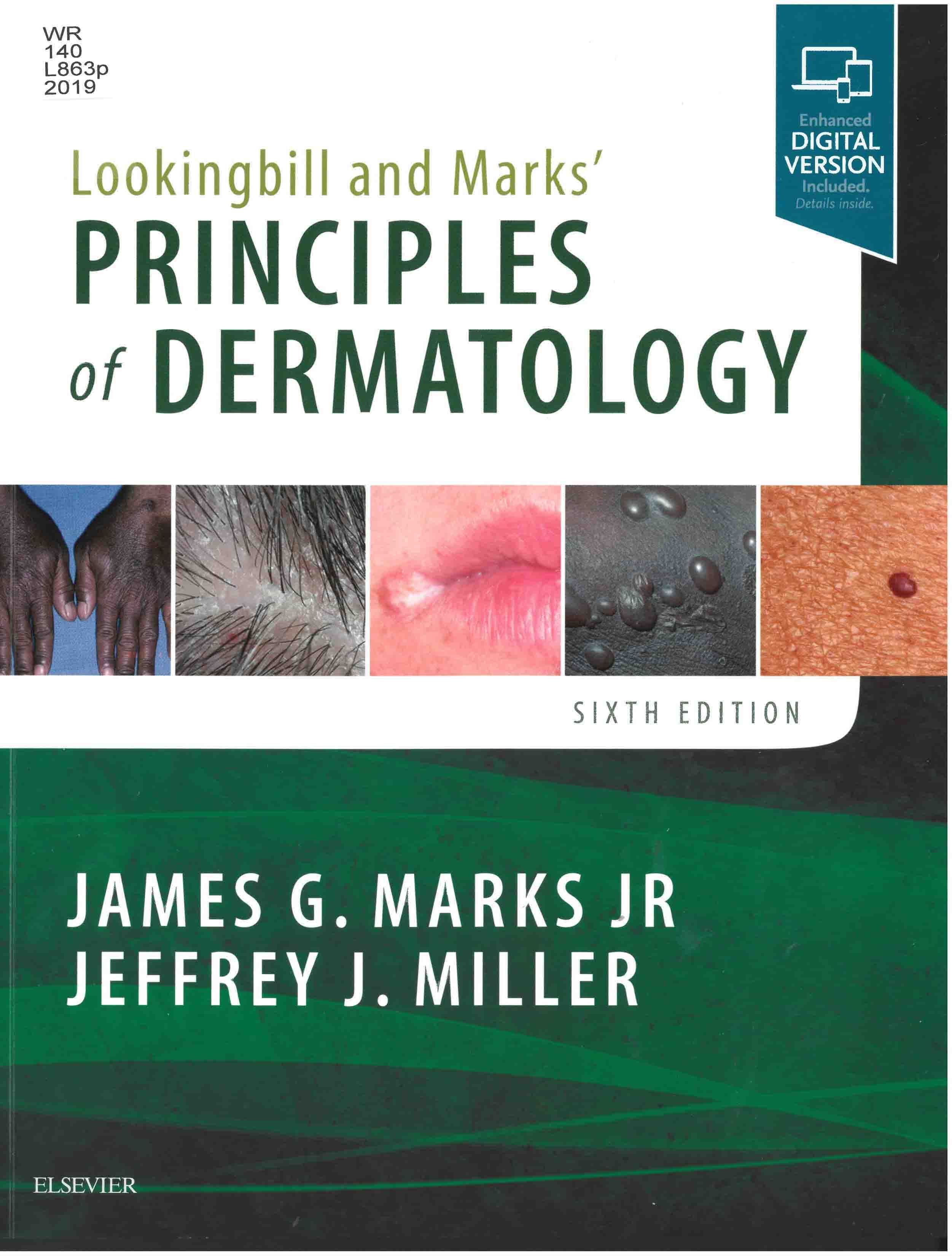 Added the 6th and newest edition of Lookingbill and Marks' Principles of  Dermatology by James G. Marks and Jeffrey J. Miller. Also added the ebook  version ...