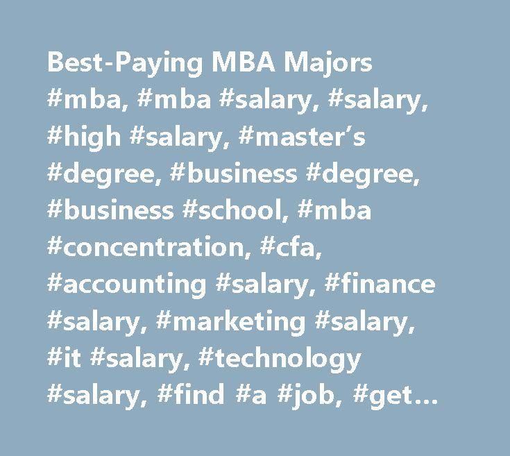 Best-Paying MBA Majors #mba, #mba #salary, #salary, #high #salary ...