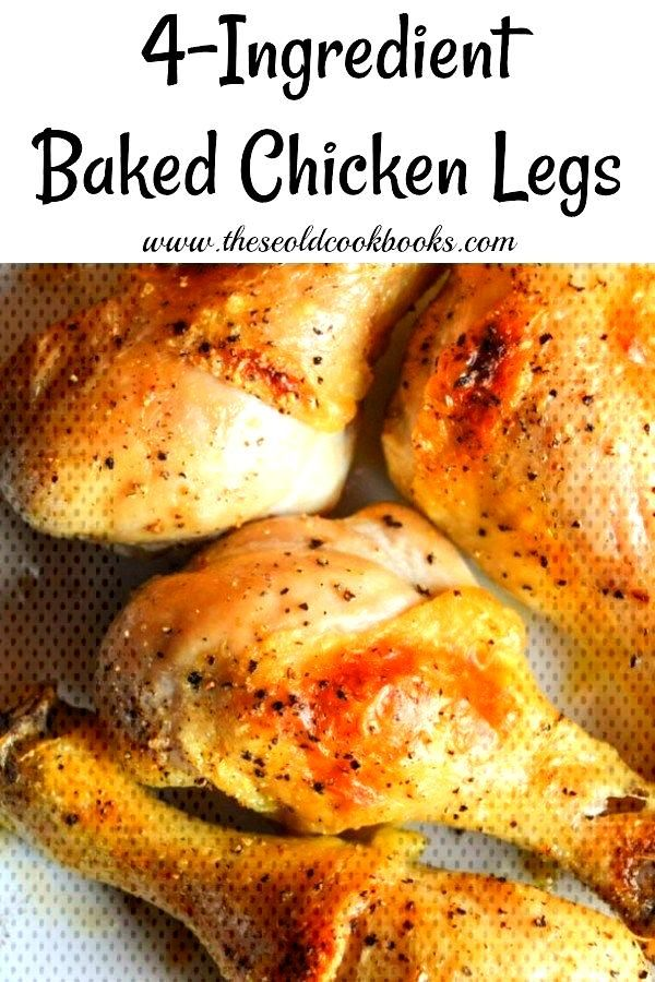 4-Ingredient Baked Chicken Legs Recipe that are Tender, Juicy Every Time