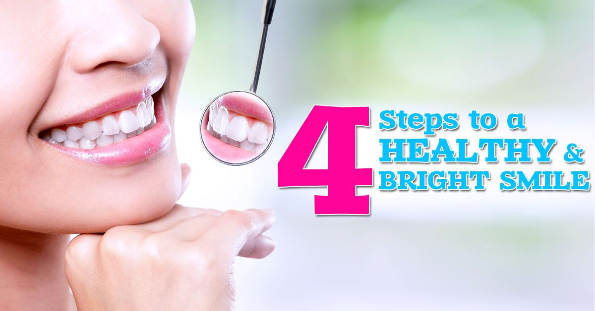 Four Steps to a healthy and bright Smile Brush twice a
