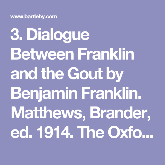 Apa Format Sample Paper Essay Dialogue Between Franklin And The Gout By Benjamin Franklin Matthews  Brander Ed  The Oxford Book Of American Essays Narrative Essay Examples High School also Narrative Essay Papers  Dialogue Between Franklin And The Gout By Benjamin Franklin  Mental Health Essay