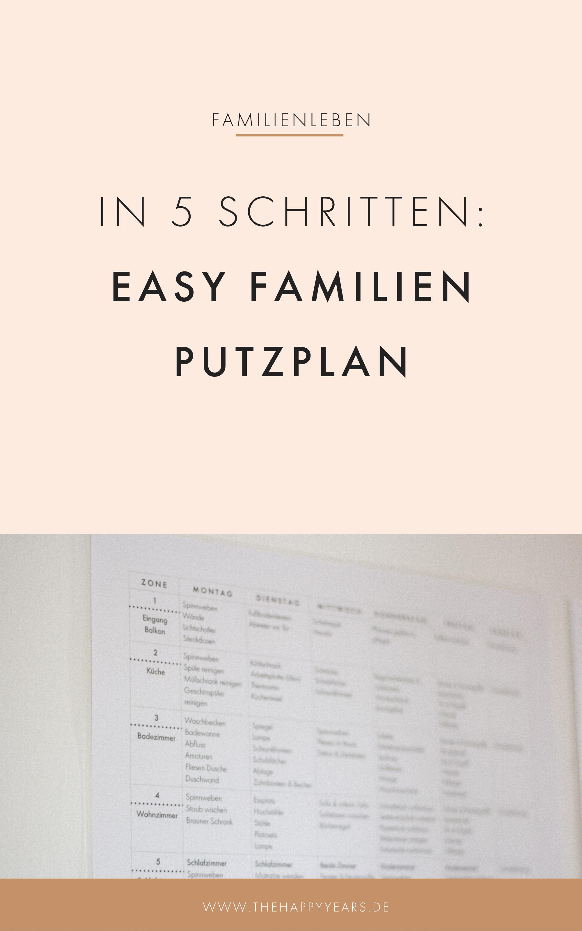 Easy Putzplan Fur Familien In 5 Schritten Den Haushalt Im Griff Thehappyyears In 2020 Putzplan Easy Familie Ist