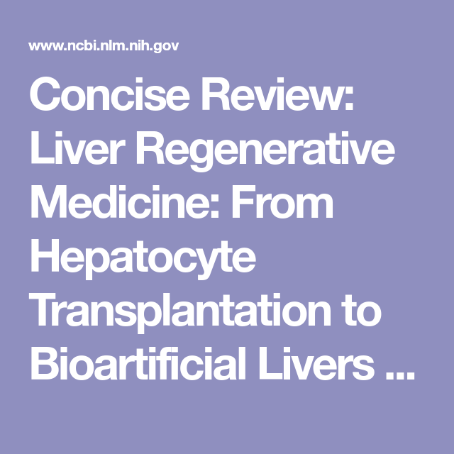 Concise Review: Liver Regenerative Medicine: From Hepatocyte