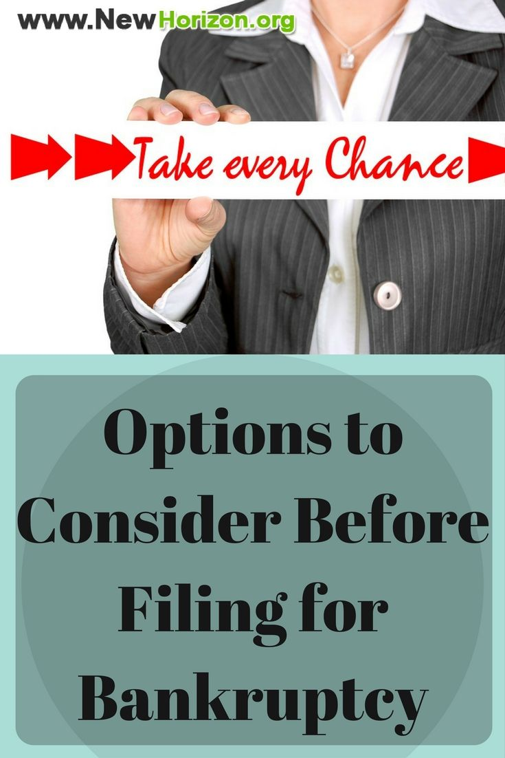Options To Consider Before Filing For Bankruptcy Bankruptcy Filing Bankruptcy Personal Loans