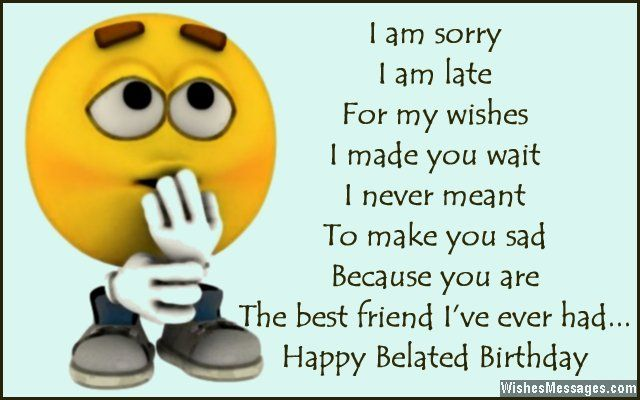 Belated Birthday Wishes For Friends Quotes And Messages Pinterest