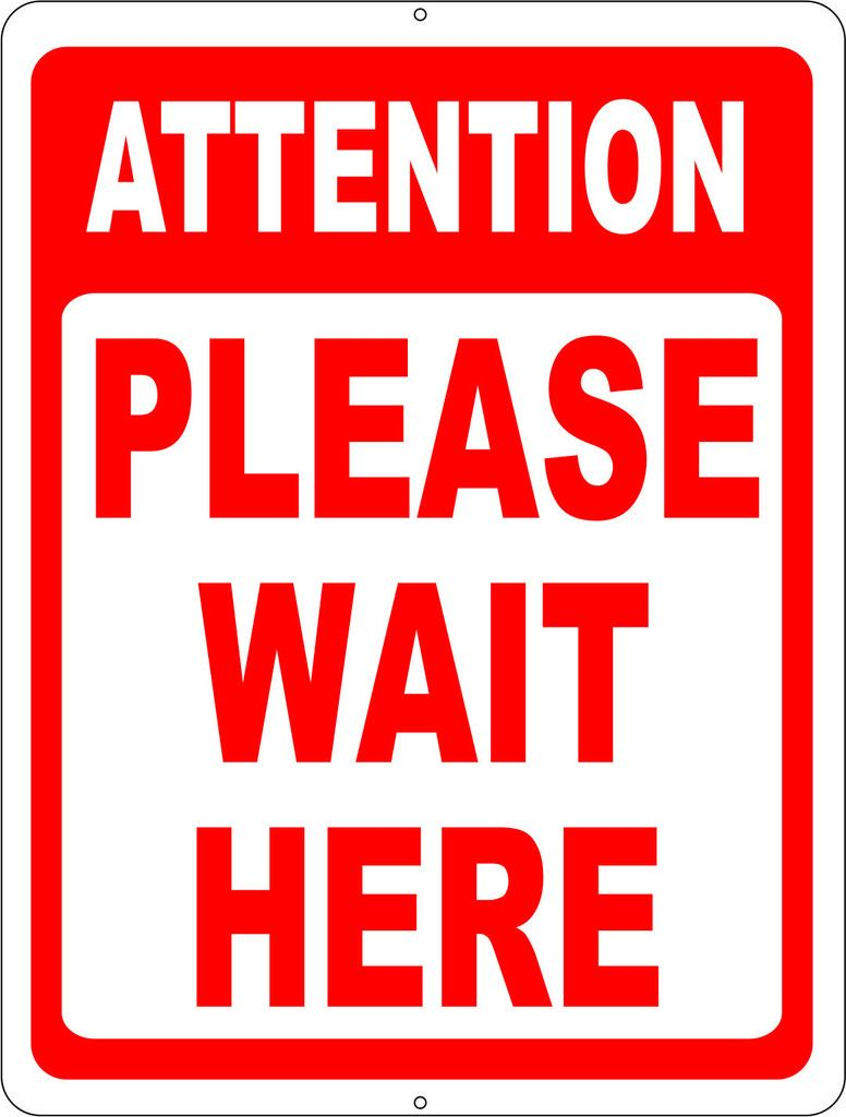 Attention Please Wait Here Sign Out Of Office Sign Signs Sign Templates