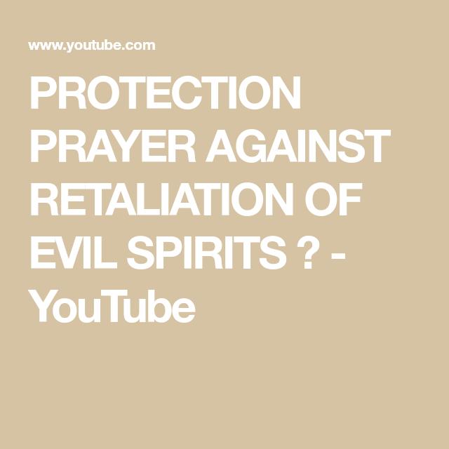 PROTECTION PRAYER AGAINST RETALIATION OF EVIL SPIRITS