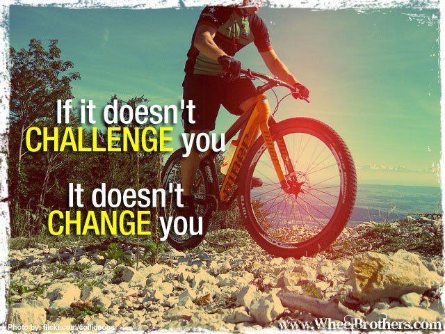 If It Doesn T Challenge You Mountain Biking Quotes Cycling